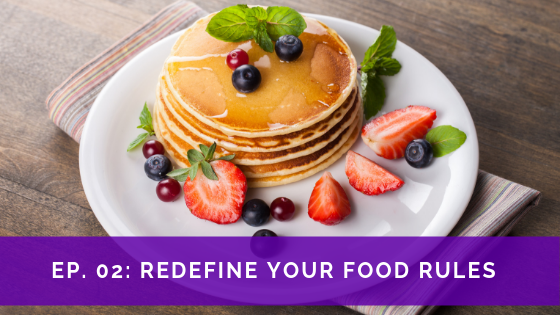 2. Redefine Your Food Rules