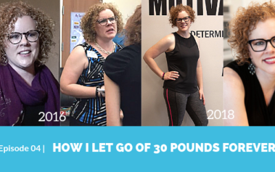 4. How I Let Go of 30 Pounds Forever