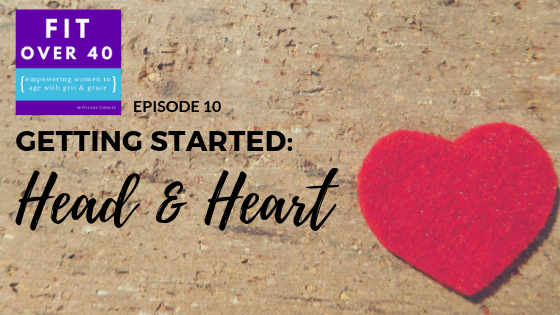 10. Getting Started: Head & Heart