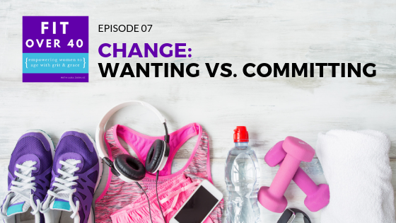 7. (Facebook Live): Change: Wanting vs. Committing