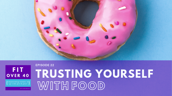 22. Trusting Yourself with Food