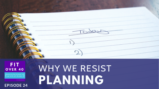 24. Why We Resist Planning