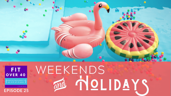 25. Weekends and Holidays