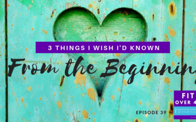39. 3 Things I Wish I'd Known from the Beginning