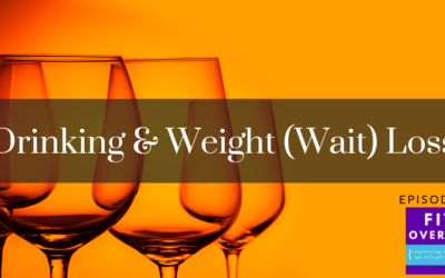 40. Drinking and Weight (Wait) Loss
